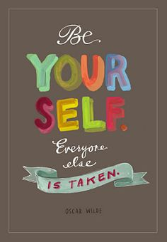 Be yourself. life quotes, classroom decor, color, inspir, motivational quotes, oscar wilde quotes, print, live, hand lettering