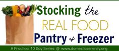 10 Days of Stocking the REAL FOOD Pantry & Freezer by Danielle at www.domesticserenity.org