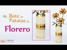 Manualidades: FLORERO con un BOTE de PATATAS Pringles - Innova Manualidades