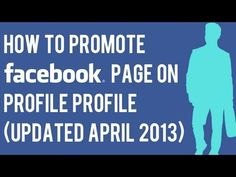 VIDEO: How to Promote Facebook Page on Personal Profile (UPDATED April 2013) #socialmedia #marketing