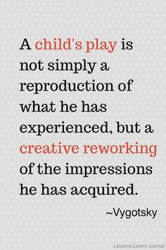 Child's Play by Vygotsky via lessonslearntjournal #Quotation #Kids #Play