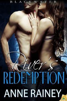 Erotic fiction up for pre-order on Amazon-->>River's Redemption (Blackwater) by Anne Rainey, http://www.amazon.com/dp/B00E8FOLZ8/ref=cm_sw_r_pi_dp_BfPasb1QTK2K5 romance book Nook Kindle