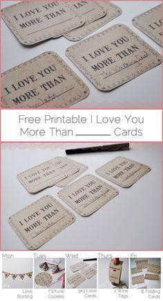 "Free Printable ""I Love You More Than"" Cards"