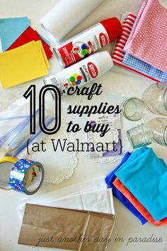 Just Another Day in Paradise: Ten Craft Supplies to Buy at Walmart