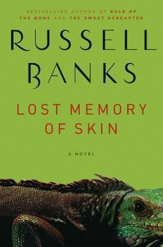 Lost Memory of Skin by Russel Banks