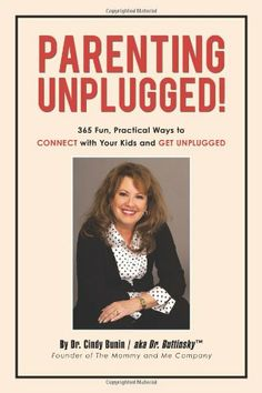 Parenting Unplugged!: 365 Fun, Practical Ways to Connect with Your Kids and Get Unplugged by Cindy Bunin. Unplug and Get Connected! Shows busy parents how to unplug and get connected to their children - toddlers through teens; encourages parents to unplug themselves from their TV's, smart phones, computers, and iPods, and take the time necessary to tune in and really listen to their children; being present when you are interacting with your child, regardless of his or her age.