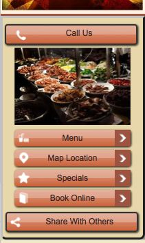 Malysian restaurant mobile website design. Design your mobile phone site so that your top level calls-to-action are always just one click away to make it easy for your customers to engage with you. This gives you a better chance of winning their business. Use short forms rather than ask your mobile users to provide lots of personal information - mobile users won't have the patience to complete long forms.
