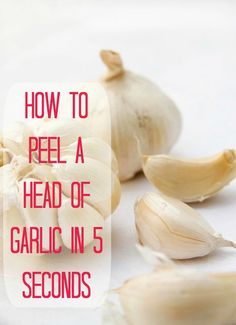 Garlic is the main ingredient for many home remedies Pin this for easy peeling – How to Peel a Head of Garlic in 5 Seconds