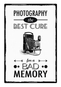 photography, the best cure for a bad memory!