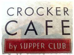 Crocker Cafe by Supper Club