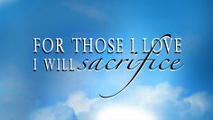 "Tattoo Ideas & Inspiration | Quotes & Sayings | ""For those I love, I will sacrifice"""