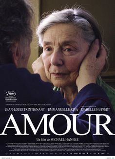 Cannes 2012 Winner:    Palme d'Or  AMOUR (LOVE)  Directed by Michael Haneke