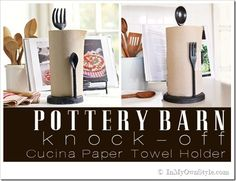 "DIY Pottery Barn Knock-off ""Cucina Paper Towel Holder"""