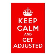 Keep Calm and Get Adjusted Chiropractic Poster by chiropracticbydesign