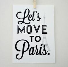 Lets Move To Paris Art Print Typography | Sacredandprofane On Etsy