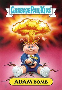 garbage pail kids cards, adambomb, bombs, kids wall, rememb, adam bomb, childhood memori, bomb 25x36, garbag pail