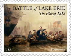 """This year we are proud to continue our commemoration of the bicentennial of the War of 1812 with a stamp on the Battle of Lake Erie. This critical battle produced an American naval hero, Oliver Hazard Perry, and gave us the famous line, """"We have met the enemy and they are ours."""""""