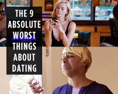 The 9 Absolute WORST Things About Dating