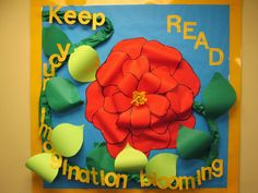 Keep you imagination blooming...Read! Spring March April Library bulletin board. lorri6303.blogspot.com
