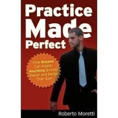 Learn the ins and outs of the art of practice and how it can help you achieve any goal.
