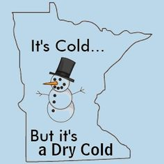 It's cold in Minnesota