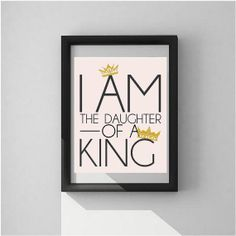 I Am The Daughter Of A King adhesive poster print