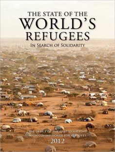 The State of the World\'s Refugees 2012: In Search of Solidarity