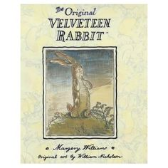 the velveteen rabbit (used to have this on tape, narrated by annette crosbie)