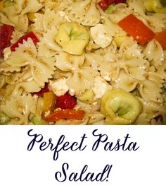 Perfect Pasta Salad! Super delicious easy flavorful pasta salad,with tortellini and fresh mozzarella,  A meal in itself