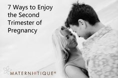 7 Ways to enjoy the second trimester of pregnancy