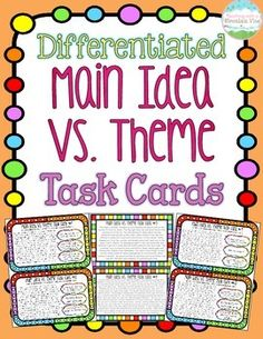 DIFFERENTIATED Main Idea Vs. Theme Task Cards.  Encourage your students to see the difference between main idea and theme and solidify understanding of this tricky concept! $