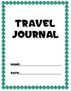 Save time and hassle!  The next time you have a student who is going to be absent because they are going out of town, give them a travel journal instead of a week's worth of work to do.  This makes their trip educational and saves you the headache of gathering up assignment you may or may not get to when they are absent!