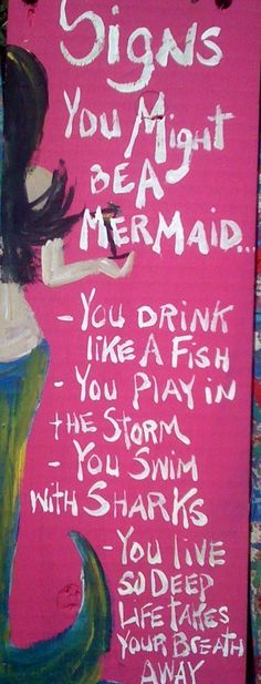 RhondaK ORIGINAL Signs You Might be a Mermaid...written by the Southwest Florida Folk Artist herself,  funny drinking sign with beachy coastal slant