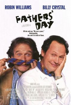 Billy Crystal & Robin Williams are great together in this.. So funny!.. Fathers' Day!
