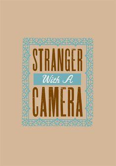 Stranger With A Camera camera