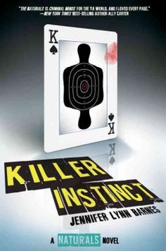 Killer Instinct by Jennifer Lynn Barnes - Cassie Hobbes and the other members of the Naturals program of the FBI work to solve a string of serial murders carried out by a copycat killer.