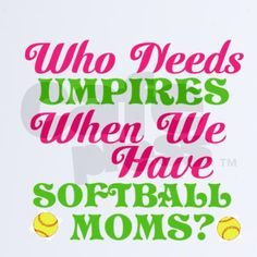 Softball Quotes   Funny Softball Mom iPhone Case by razzlemydazzledesigns