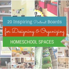 20 Inspiring Pinterest Boards for Designing and Organizing Homeschool Spaces