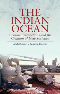 Availability: http://130.157.138.11/record= The Indian Ocean: Oceanic Connections and the Creation of New Societies Edited by Abdul Sheriff and Enseng Ho