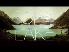 Top Of The Lake intro HD - YouTube