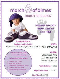 MARCH OF DIMES  MARCH FOR BABIES    YOUR one step gets   THEM closer to   their FIRST