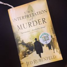 It's a date with Freud and Jung!   The Interpretation of Murder by Jed Rubenfeld