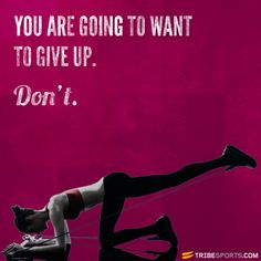 You are going to want to give up... DON'T!  #motivation #inspiration #quote