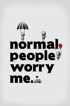 """""""Normal""""?"""
