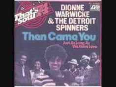 """Dionne Warwick & The Spinners """"Then Came You"""""""