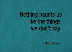things we don't say.