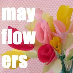its may!! time for some serious flower fun!