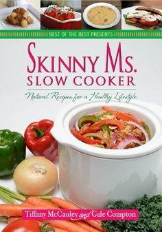 healthy slow cooker, clean eating, crock pots, cookbook, crockpot, slow cooker recipes, food, healthy recipes, skinni ms