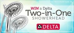 We are giving away TWO Delta In2ition Two-in-One Showerheads!