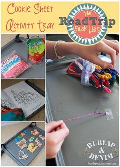 Road Trip Activity tray games for kids from Burlap  Denim. HUGE packing list. I love the idea to attach the cookie sheet to the carseat.